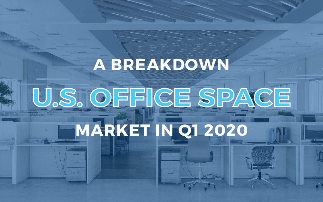 A Breakdown of the U.S. Office Market in Q1 2020