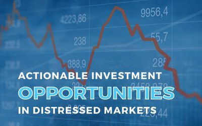 Actionable Investment Opportunities in Distressed Markets