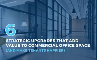 6 Strategic Upgrades That Add Value to Commercial Office Space