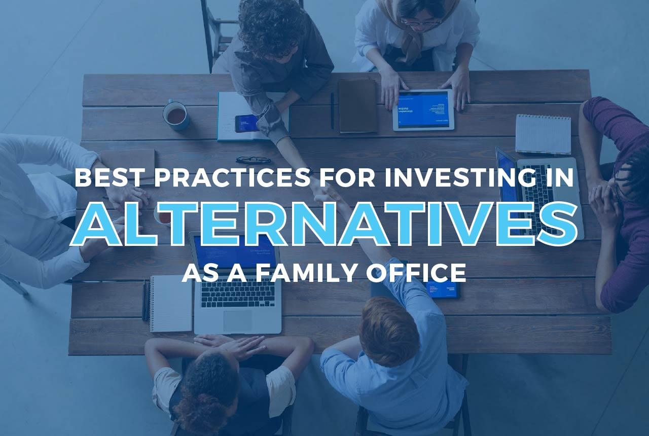 best-practices-for-investing-in-alteratives-as-a-family-office-01