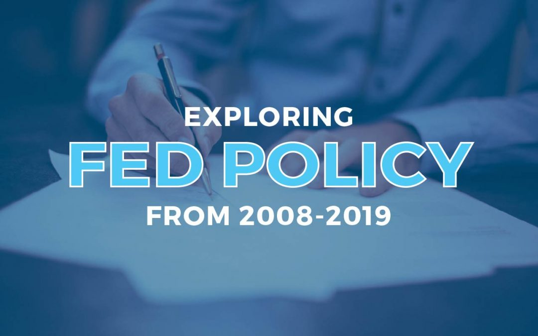 Exploring Fed Policy from the Great Recession of 2008 – 2019