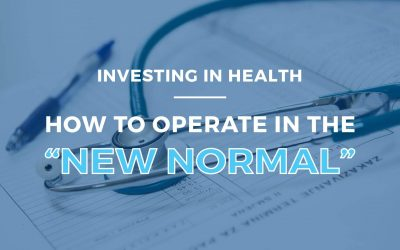 """Investing in Health: How to Operate in the """"New Normal"""""""