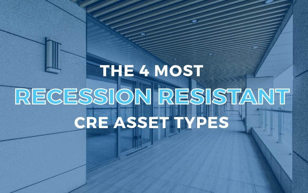 The 4 Most Recession-Resistant Commercial Real Estate Asset Types