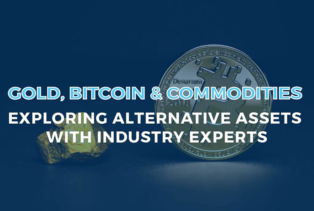 Gold, Bitcoin, & Commodities: Exploring Alternative Assets with Industry Experts