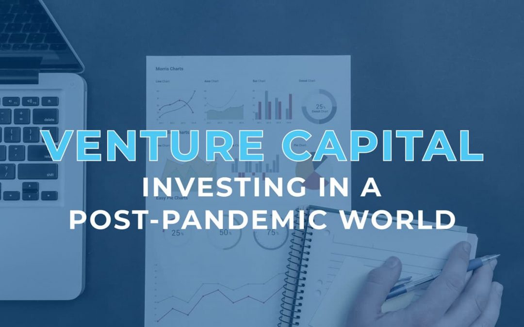 Venture Capital Investing in a Post-Pandemic World
