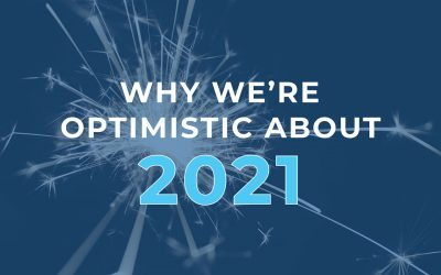 Why We're Optimistic About 2021