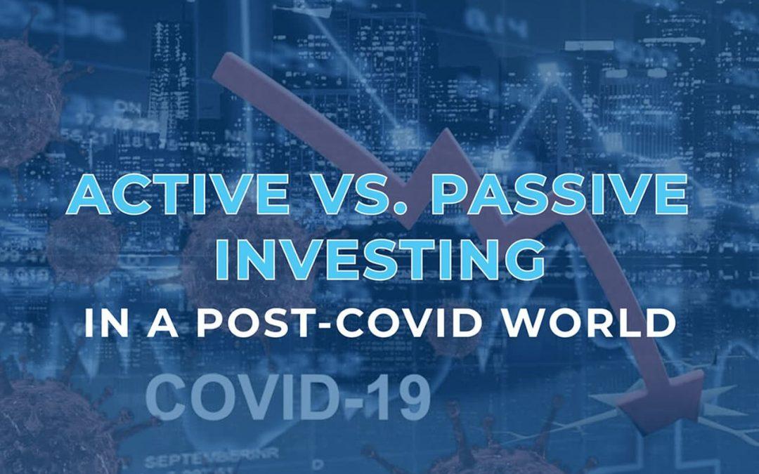 Active vs. Passive Investing in a Post-COVID World