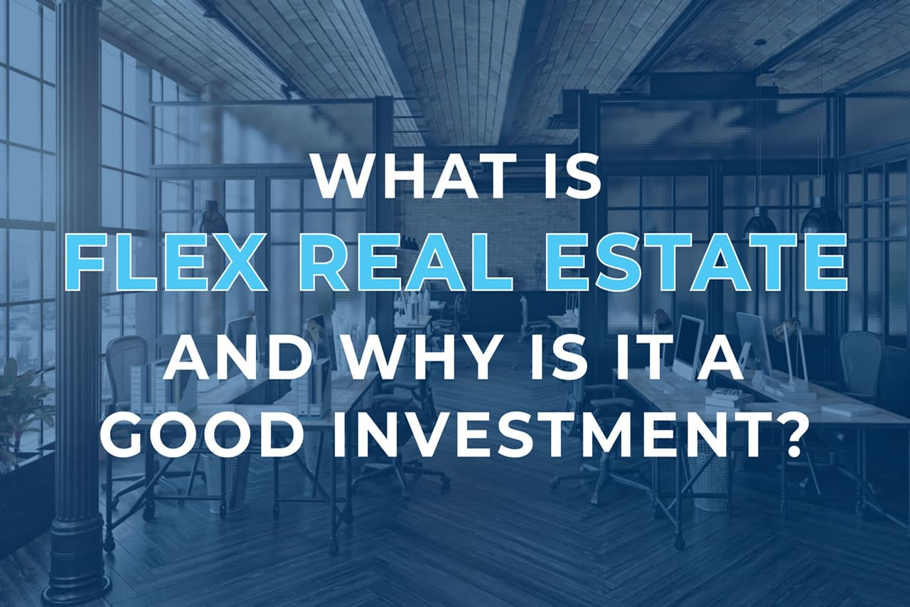 flex-real-estate-why-is-it-a-good-investment