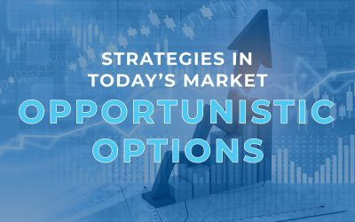 Strategies in Today's Market: Strategic and Opportunistic Options
