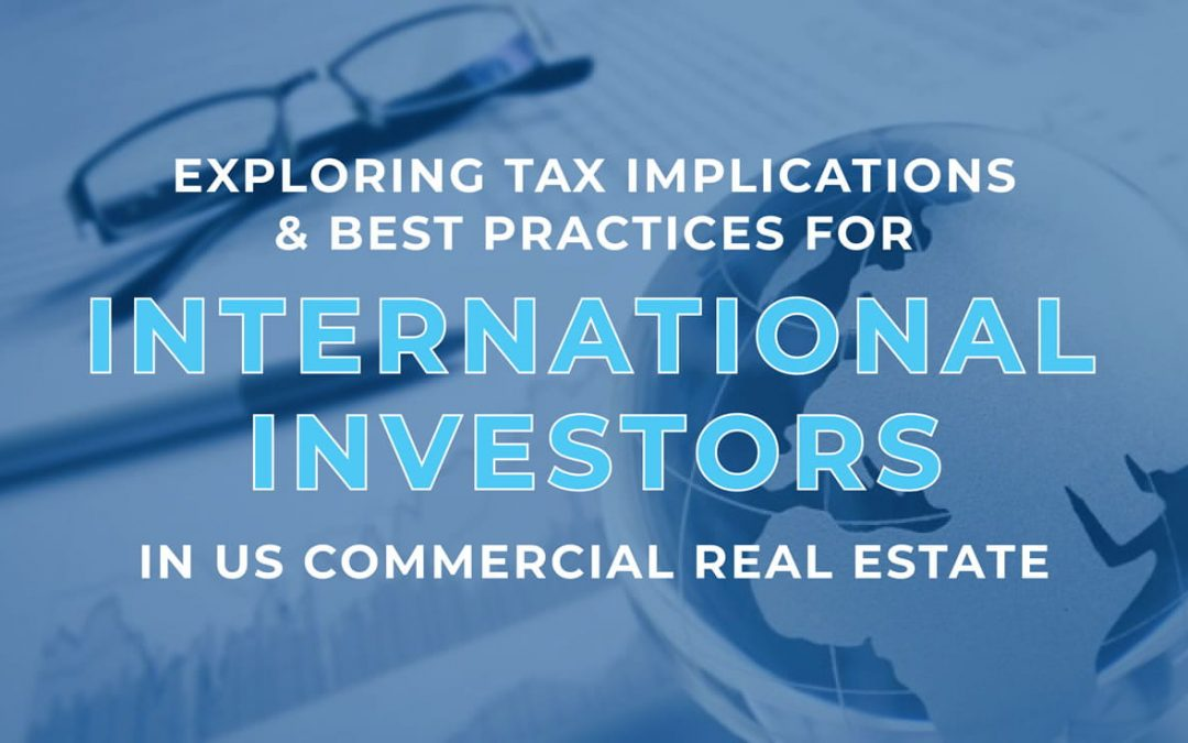 Best Practices for International Investors in US Commercial Real Estate