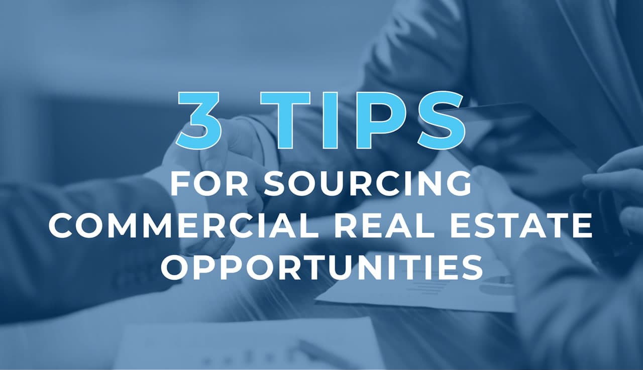 tips-for-sourcing-commercial-real-estate-opportunities