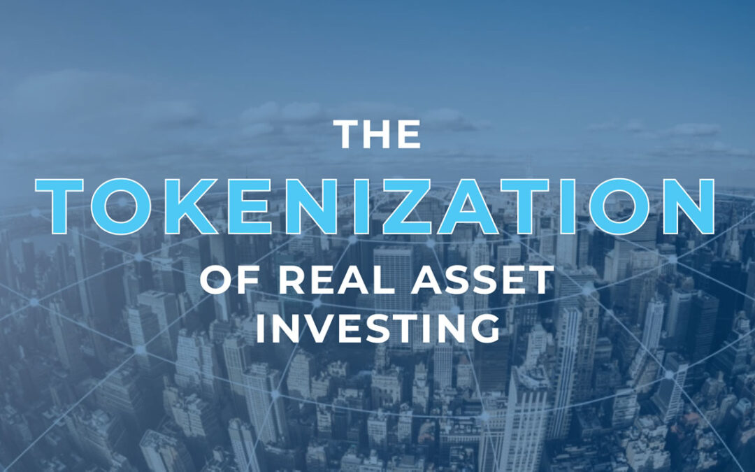 The Tokenization of Real Asset Investing
