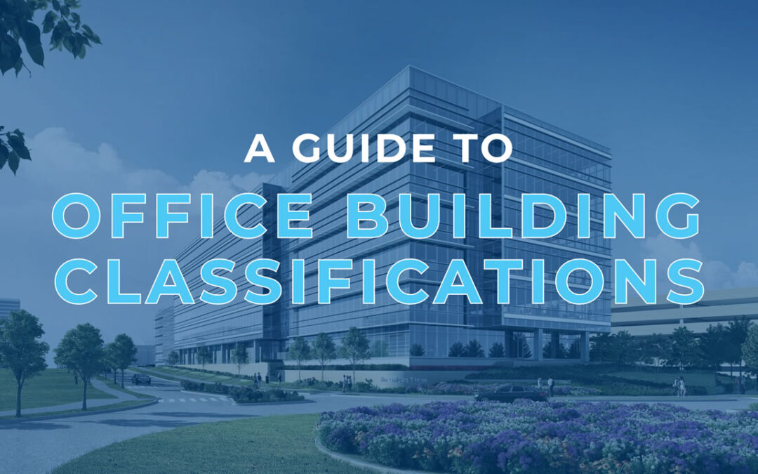 A Guide to Office Building Classifications