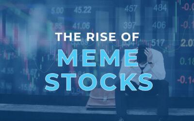 The Rise of Meme Stocks