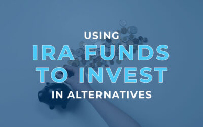 Using IRA Funds to Invest in Alternatives