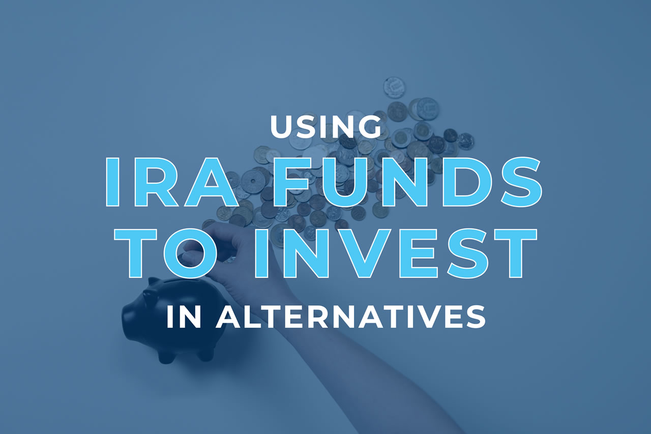 using-ira-funds-to-invest-in-alternatives